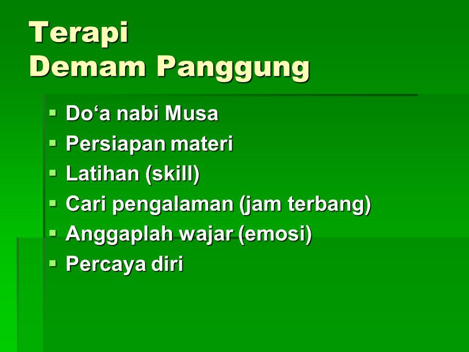 Terapi Demam Panggung Do'a nabi Musa Persiapan materi Latihan (skill)