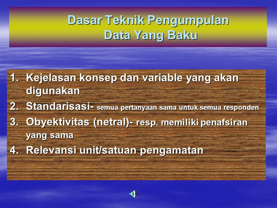 Dasar Teknik Pengumpulan Data Yang Baku