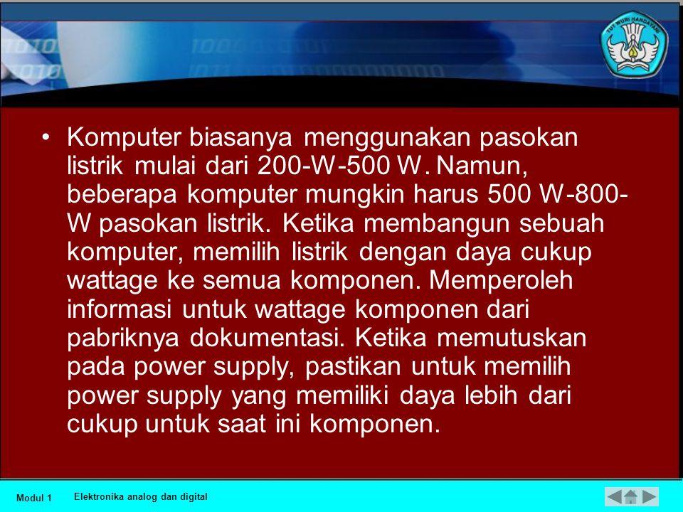 Komputer biasanya menggunakan pasokan listrik mulai dari 200-W-500 W