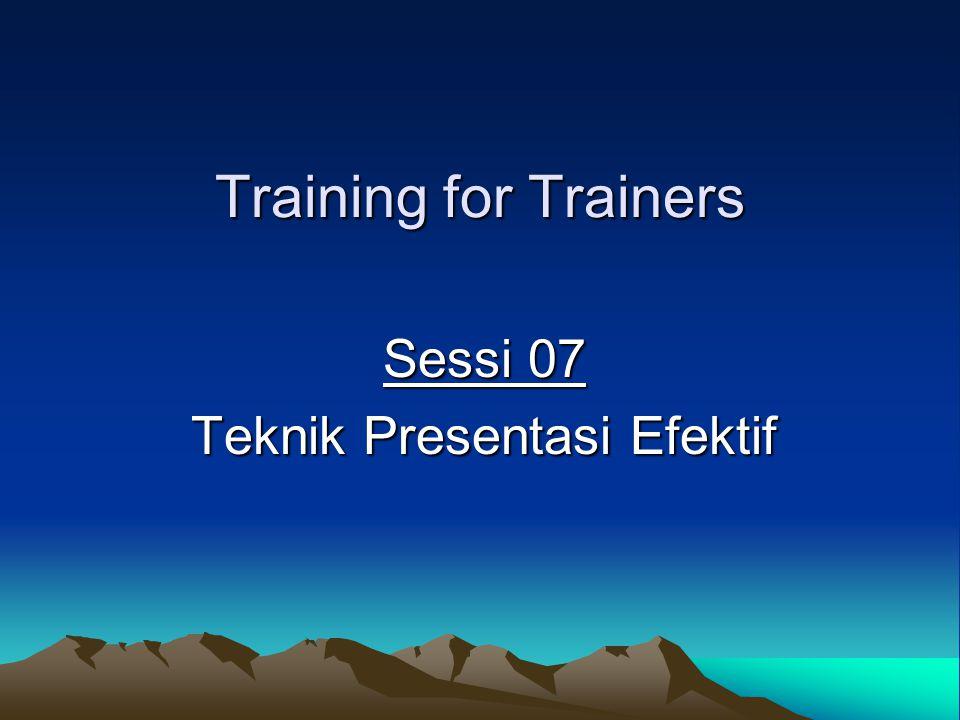 Handouts Teknik Presentasi Efektif Sessi 07 Teknik Presentasi Efektif