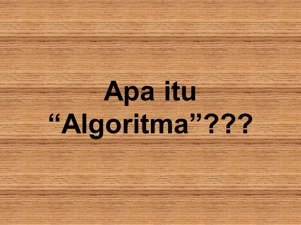 Apa itu Algoritma