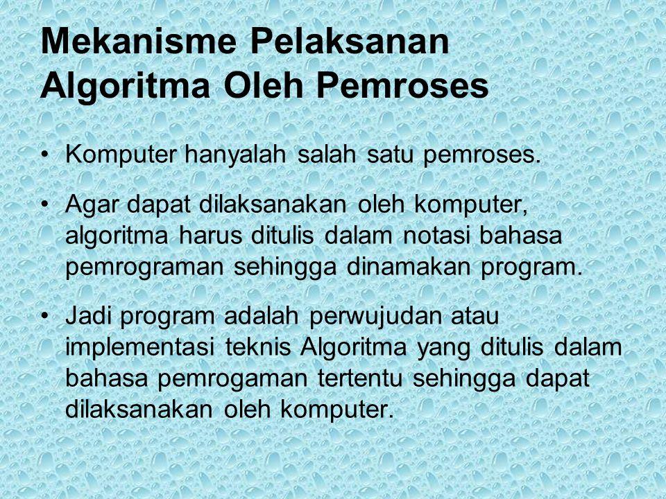 Mekanisme Pelaksanan Algoritma Oleh Pemroses