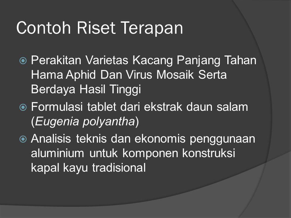 Contoh Riset Terapan Perakitan Varietas Kacang Panjang Tahan Hama Aphid Dan Virus Mosaik Serta Berdaya Hasil Tinggi.