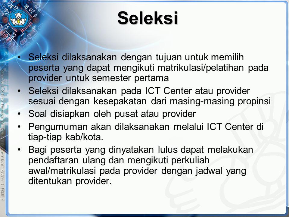 Seleksi Seleksi dilaksanakan dengan tujuan untuk memilih peserta yang dapat mengikuti matrikulasi/pelatihan pada provider untuk semester pertama.
