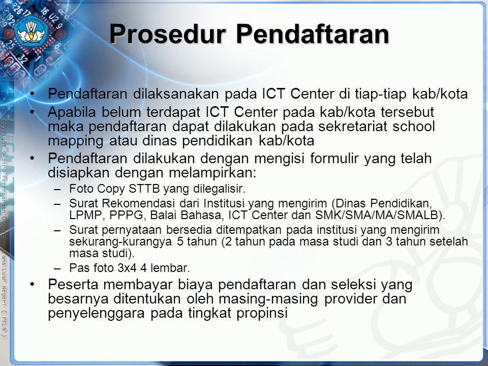 Prosedur Pendaftaran Pendaftaran dilaksanakan pada ICT Center di tiap-tiap kab/kota.