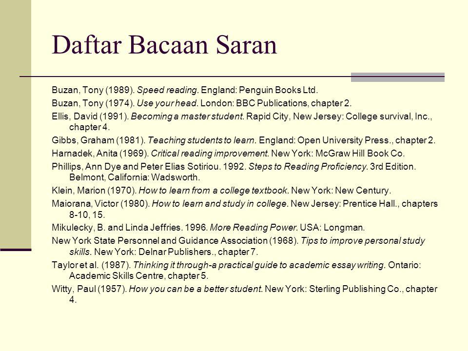 Daftar Bacaan Saran Buzan, Tony (1989). Speed reading. England: Penguin Books Ltd.