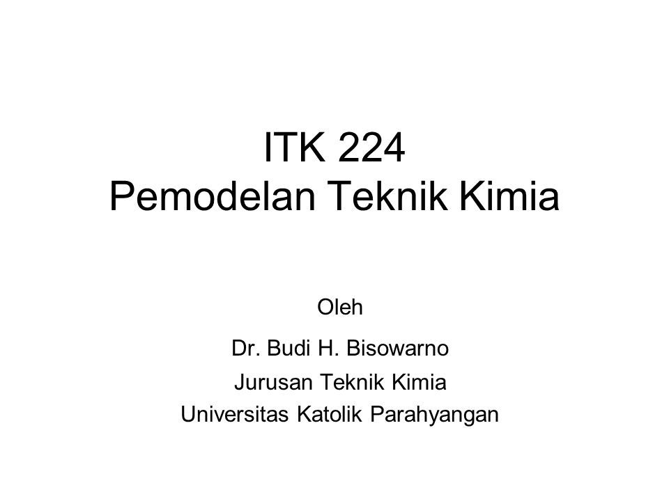 ITK 224 Pemodelan Teknik Kimia
