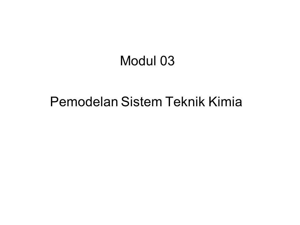 Pemodelan Sistem Teknik Kimia