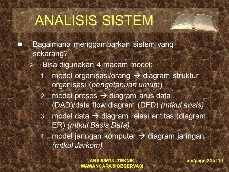 ANALISIS SISTEM Bagaimana menggambarkan sistem yang sekarang