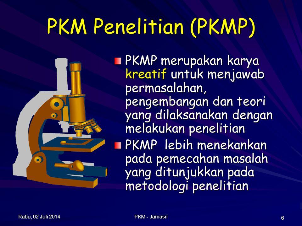 PKM Penelitian (PKMP) PKMP merupakan karya kreatif untuk menjawab permasalahan, pengembangan dan teori yang dilaksanakan dengan melakukan penelitian.