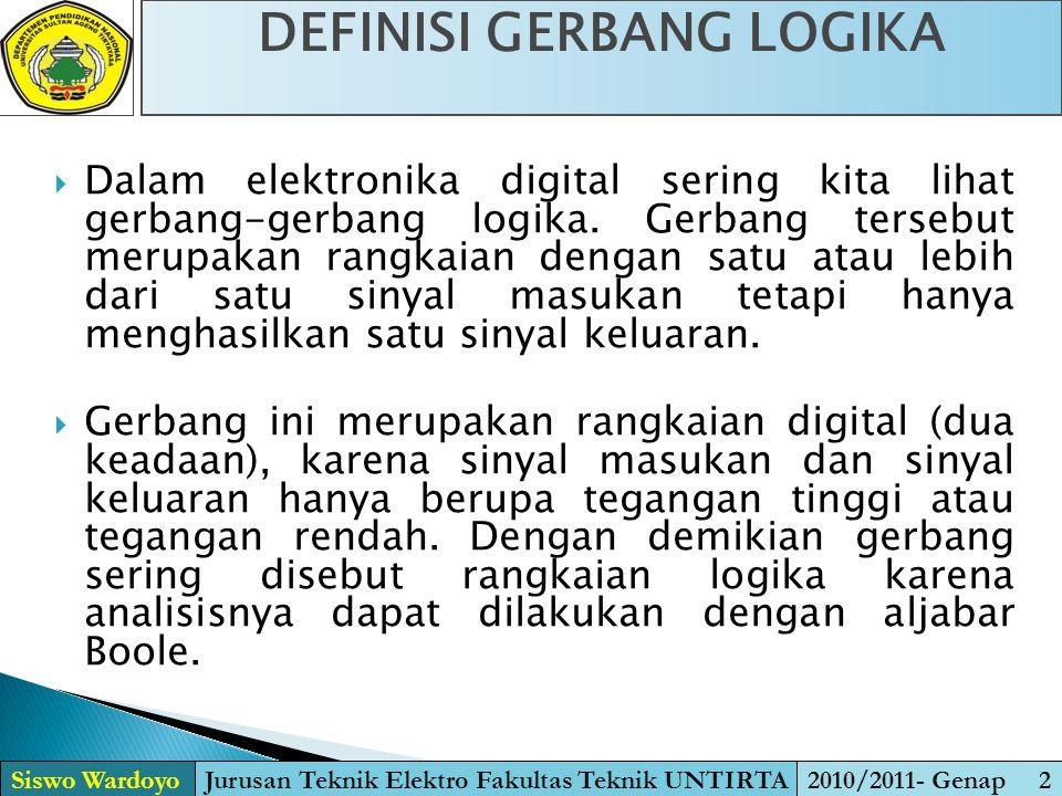 DEFINISI GERBANG LOGIKA Jurusan Teknik Elektro Fakultas Teknik UNTIRTA