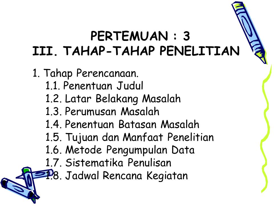 III. TAHAP-TAHAP PENELITIAN