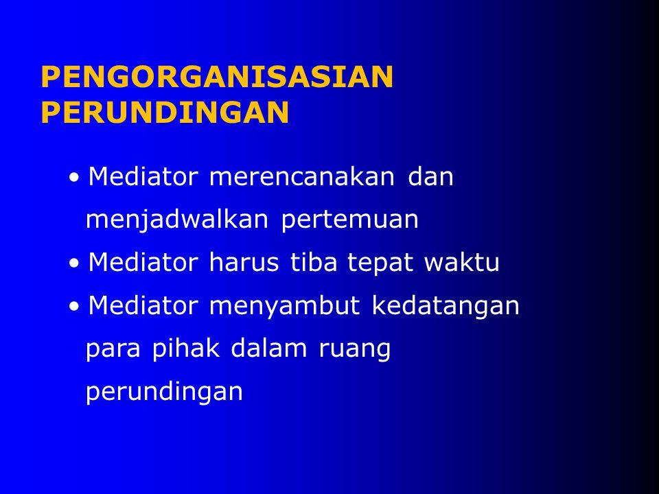 PENGORGANISASIAN PERUNDINGAN Mediator merencanakan dan