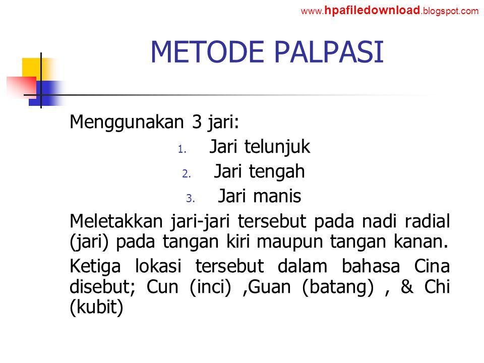 METODE PALPASI Menggunakan 3 jari: Jari telunjuk Jari tengah