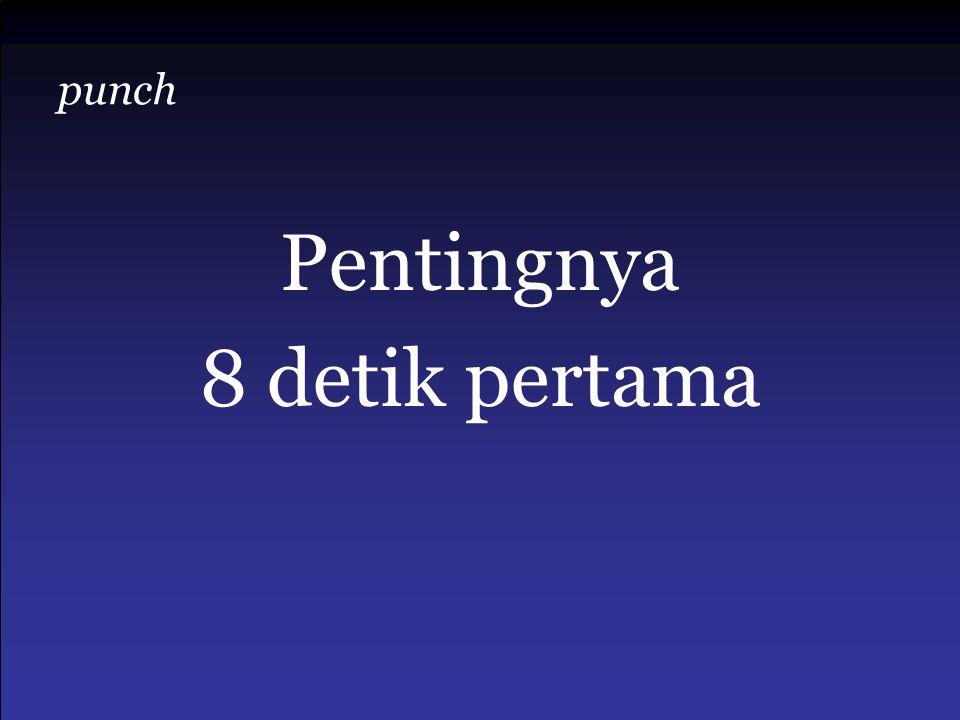 punch Pentingnya 8 detik pertama