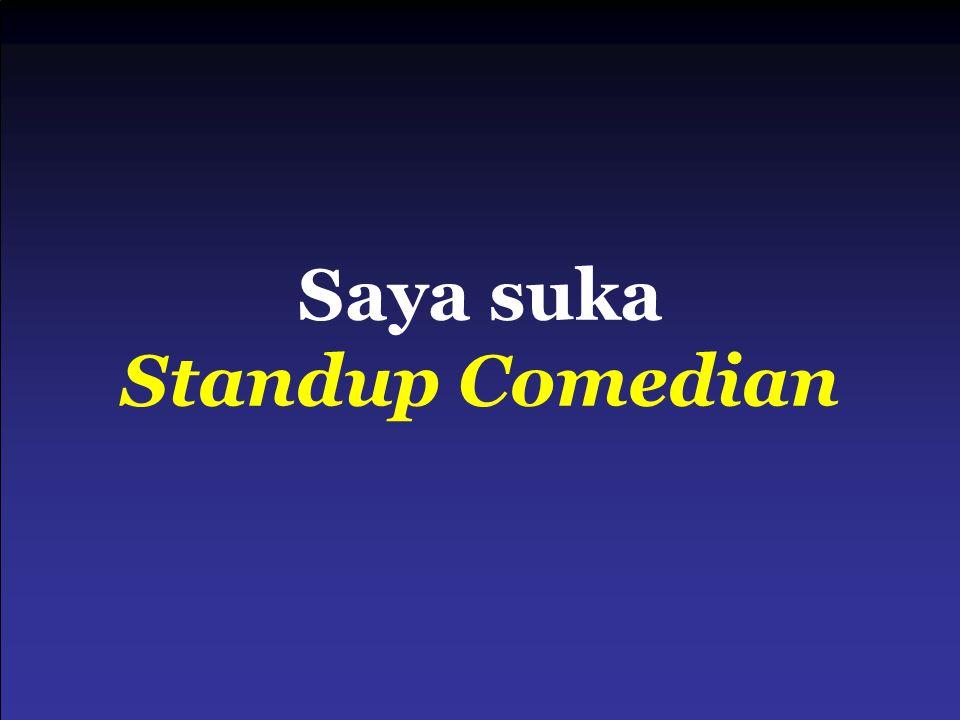 Saya suka Standup Comedian