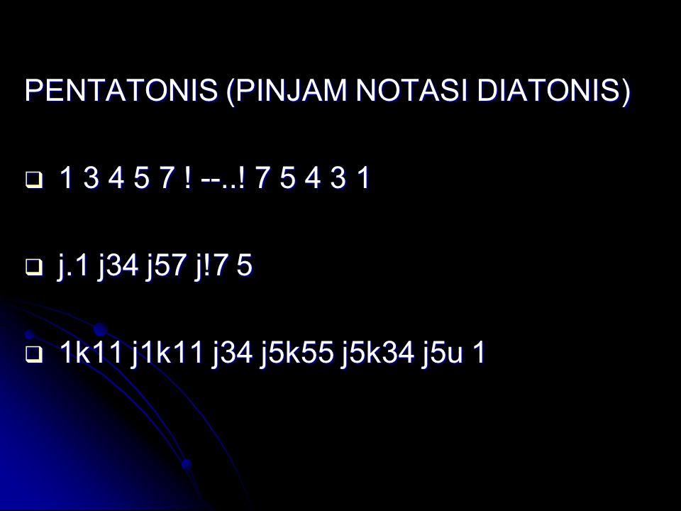 PENTATONIS (PINJAM NOTASI DIATONIS)