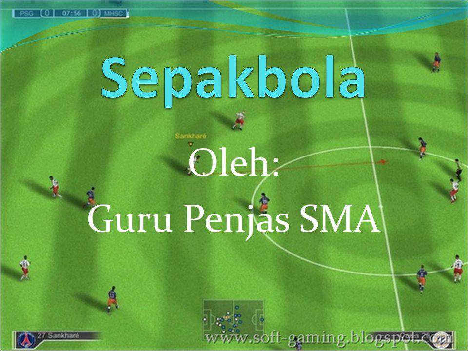 Sepakbola Oleh: Guru Penjas SMA