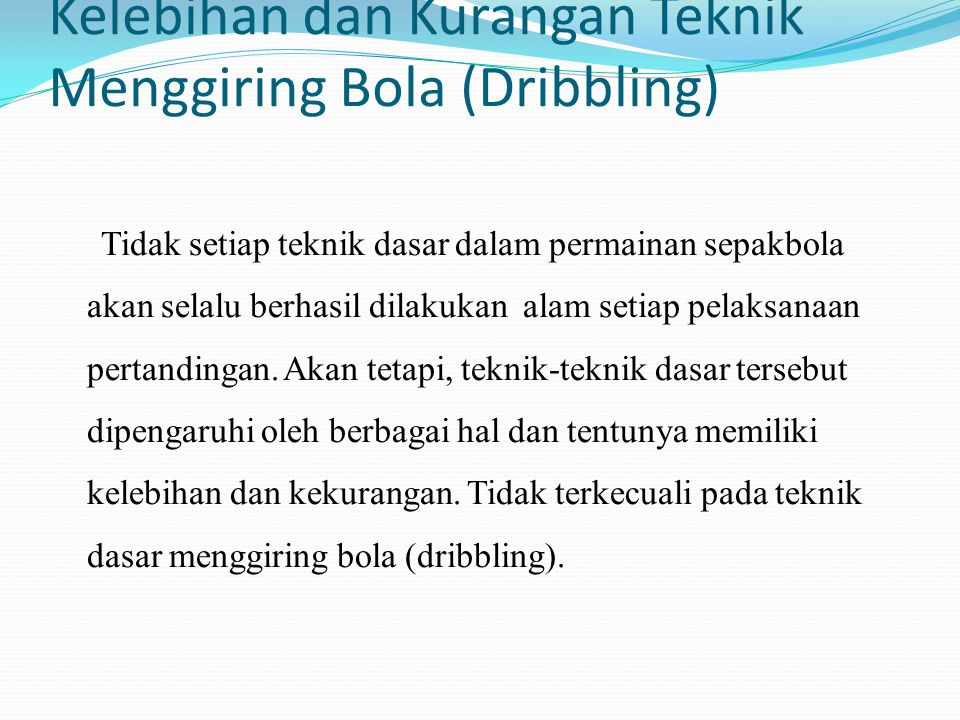 Kelebihan dan Kurangan Teknik Menggiring Bola (Dribbling)