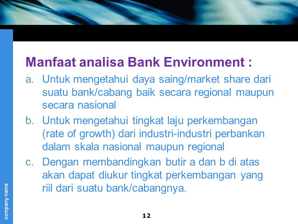 Manfaat analisa Bank Environment :