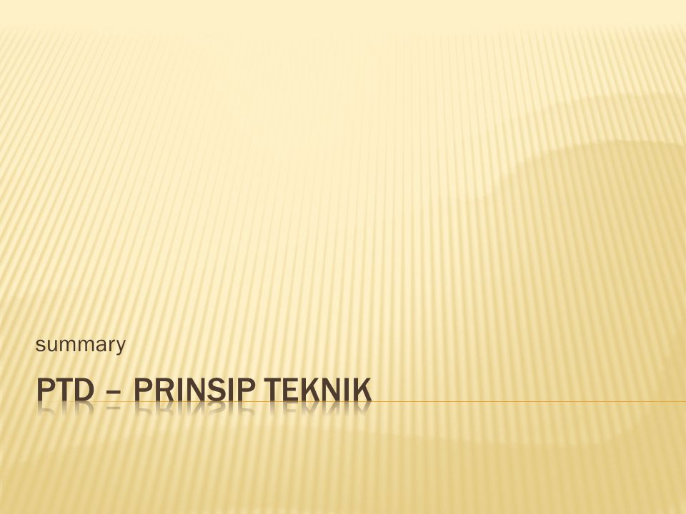summary PTD – Prinsip Teknik