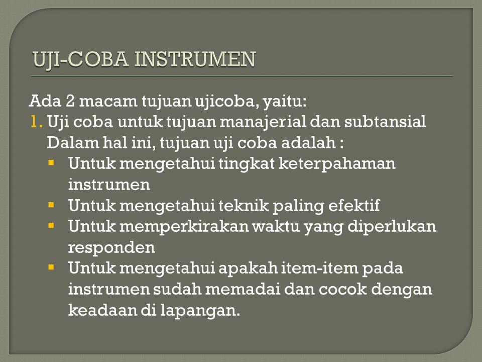 UJI-COBA INSTRUMEN Ada 2 macam tujuan ujicoba, yaitu:
