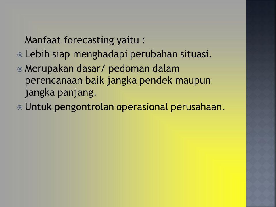 Manfaat forecasting yaitu :