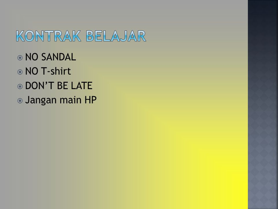 KONTRAK BELAJAR NO SANDAL NO T-shirt DON'T BE LATE Jangan main HP