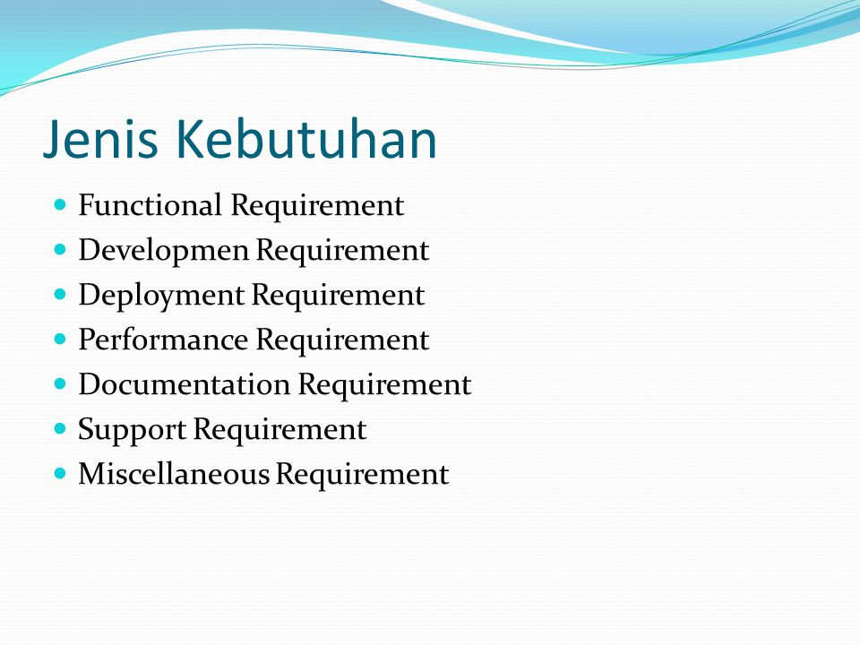 Jenis Kebutuhan Functional Requirement Developmen Requirement
