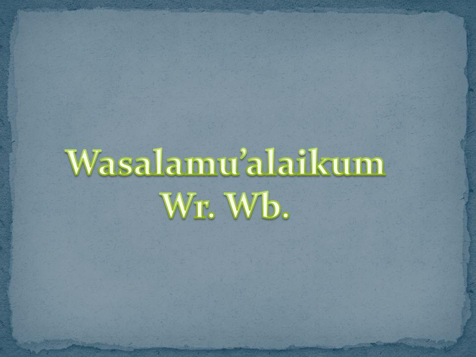Wasalamu'alaikum Wr. Wb.