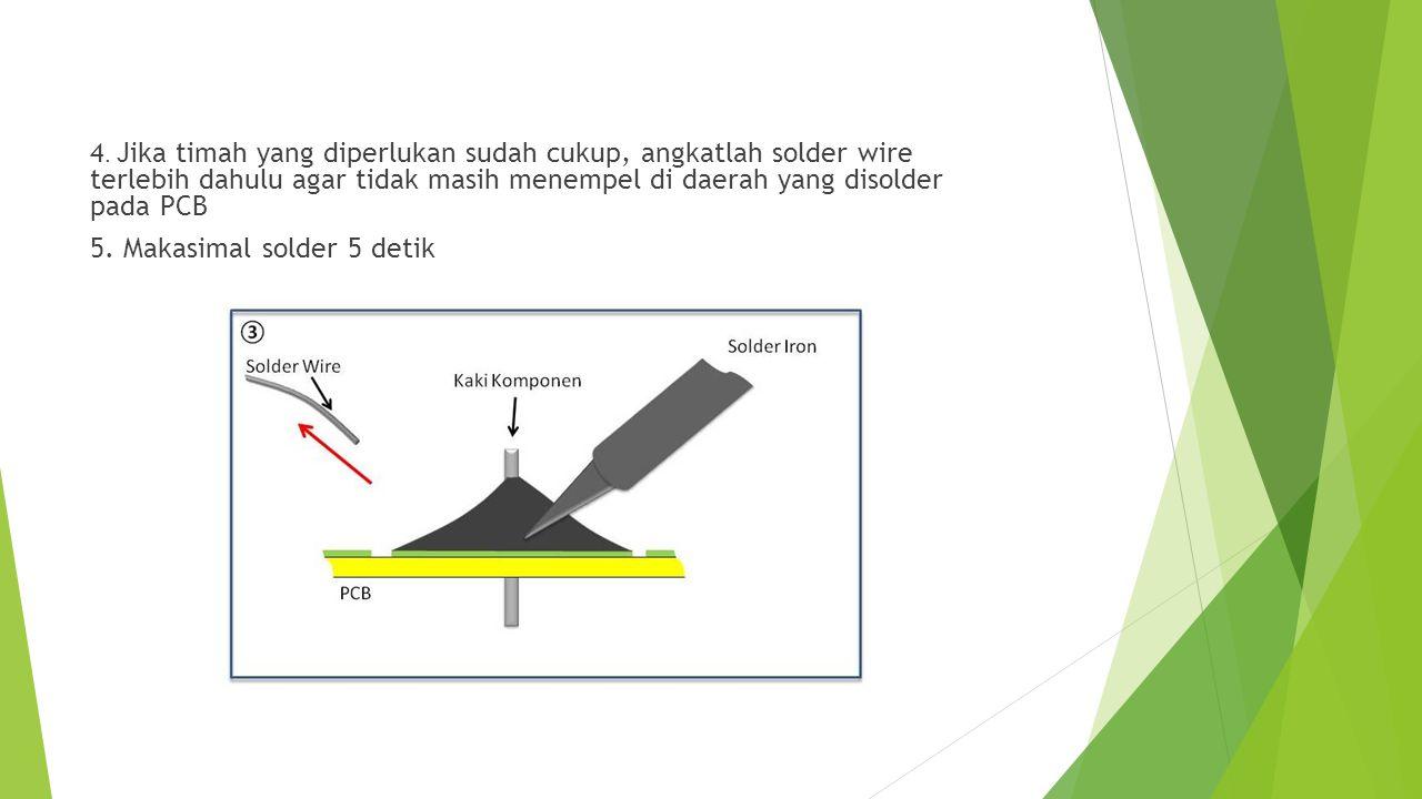 5. Makasimal solder 5 detik