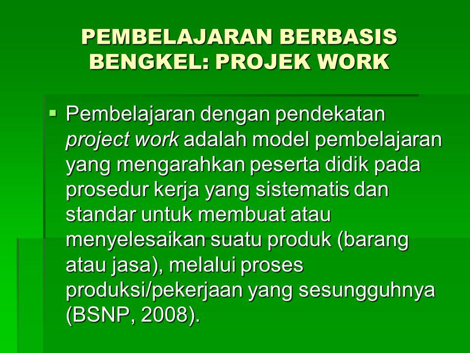 PEMBELAJARAN BERBASIS BENGKEL: PROJEK WORK