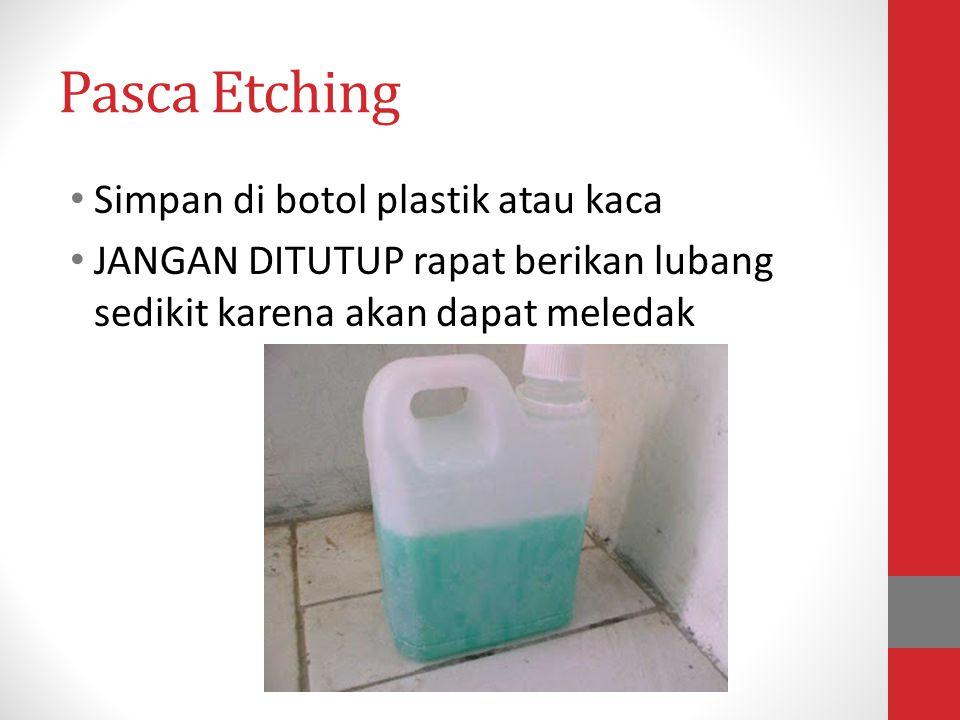Pasca Etching Simpan di botol plastik atau kaca