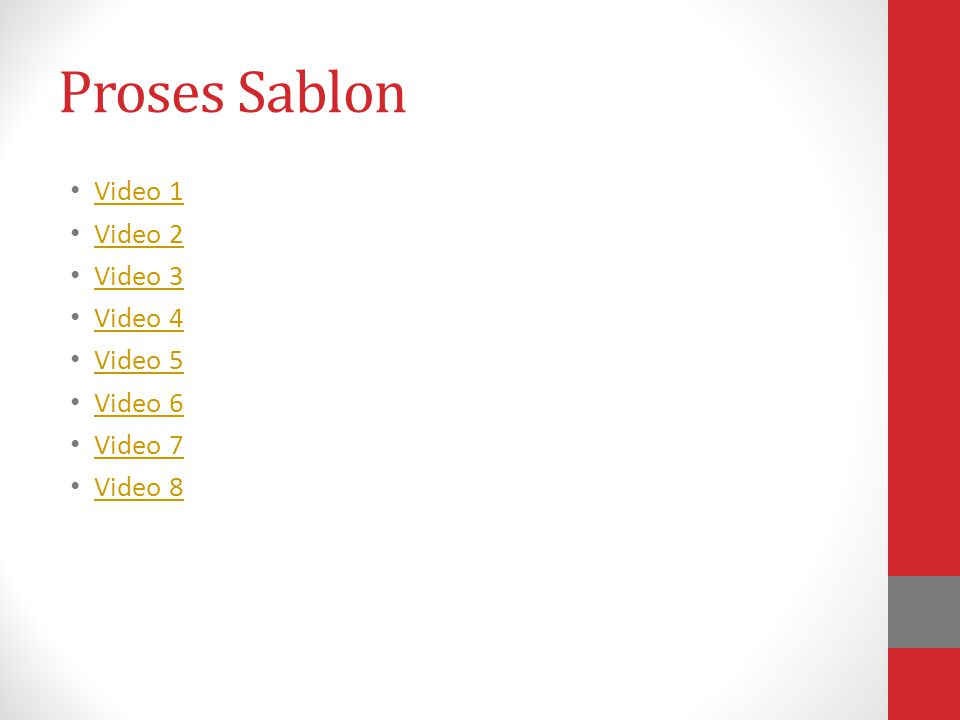 Proses Sablon Video 1 Video 2 Video 3 Video 4 Video 5 Video 6 Video 7