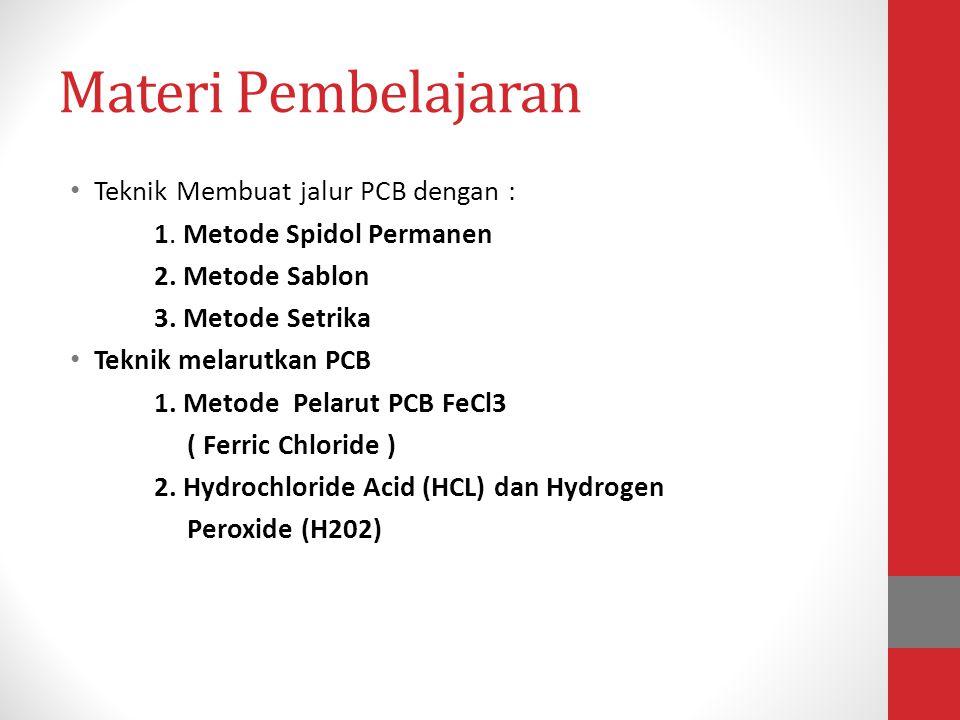 Materi Pembelajaran Teknik Membuat jalur PCB dengan :