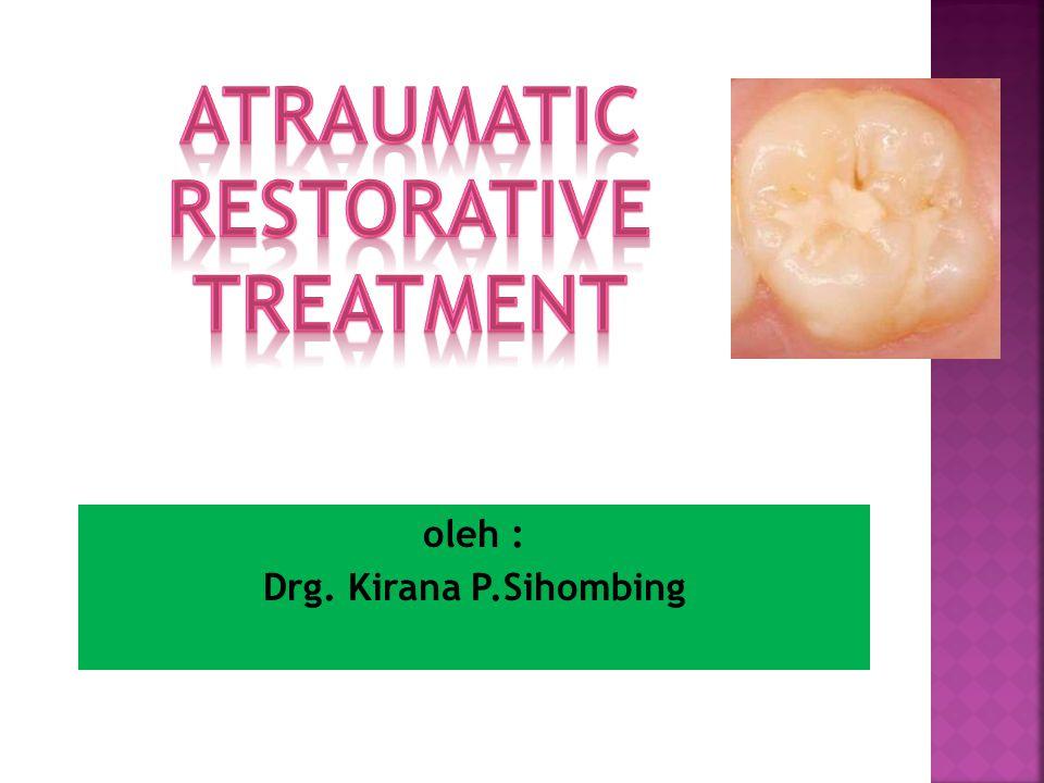 oleh : Drg. Kirana P.Sihombing