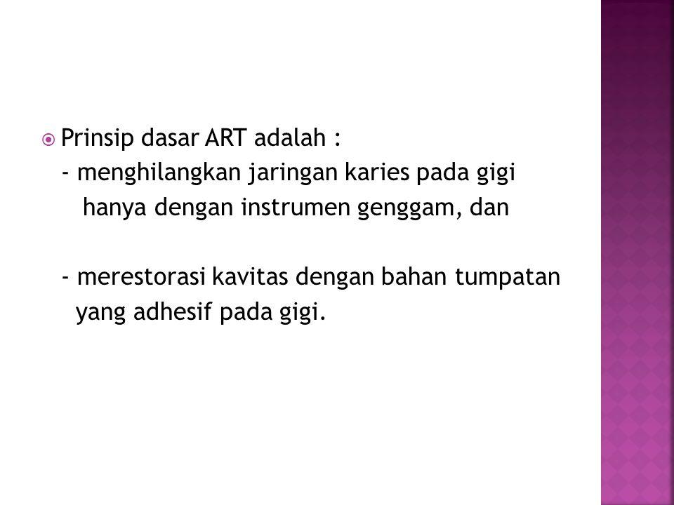 Prinsip dasar ART adalah :