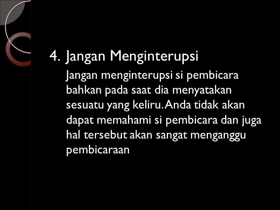 4. Jangan Menginterupsi