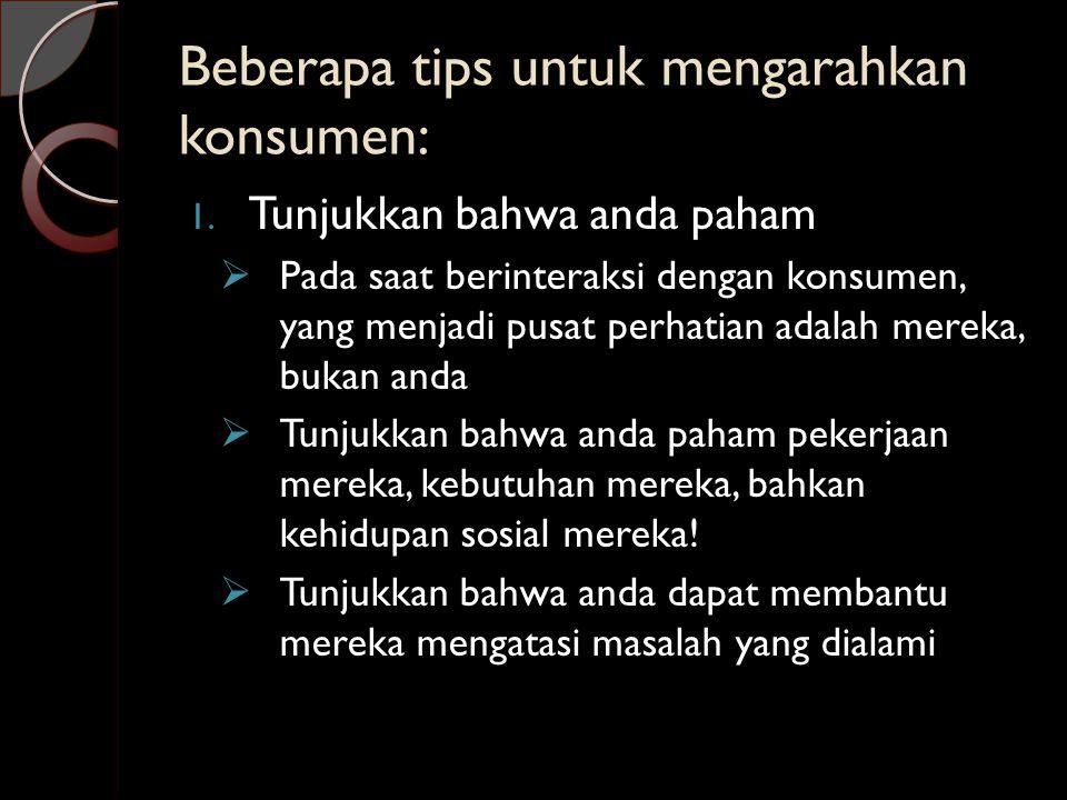 Beberapa tips untuk mengarahkan konsumen: