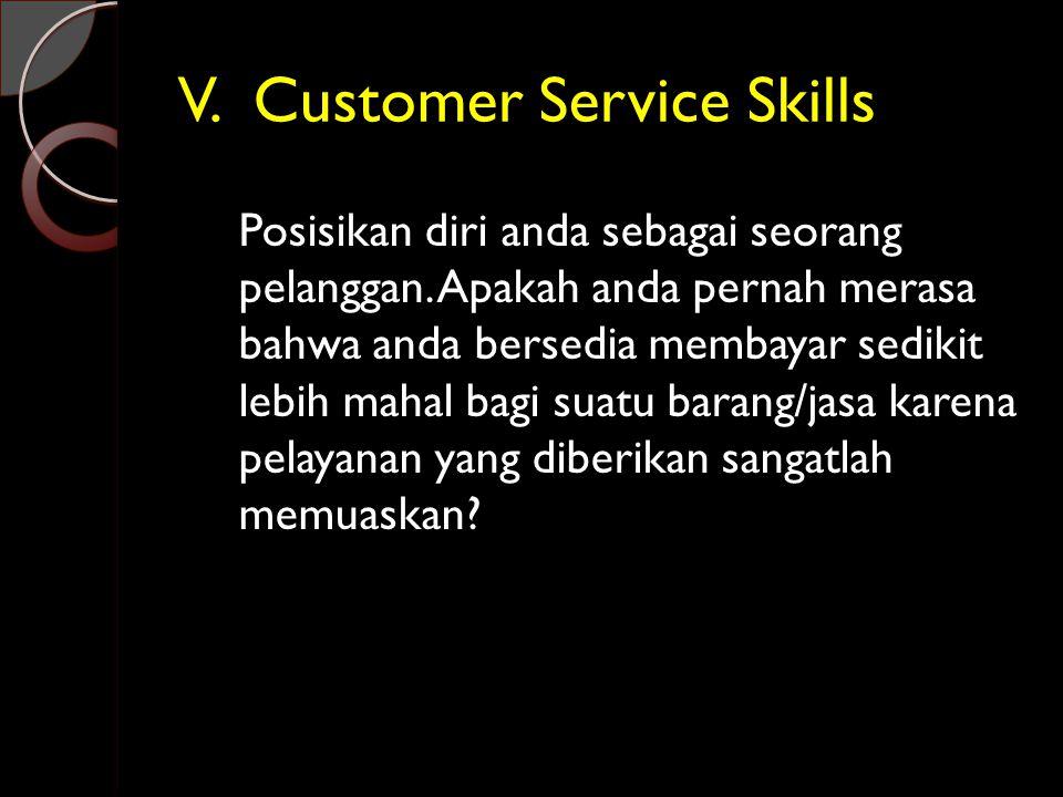 V. Customer Service Skills