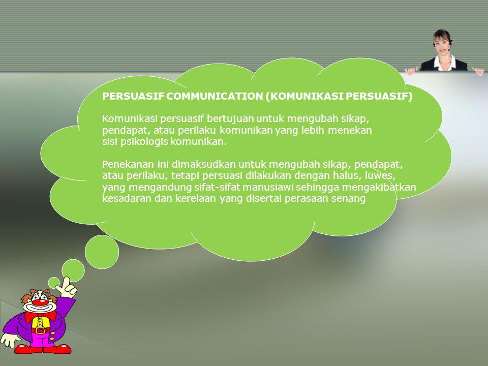 PERSUASIF COMMUNICATION (KOMUNIKASI PERSUASIF)