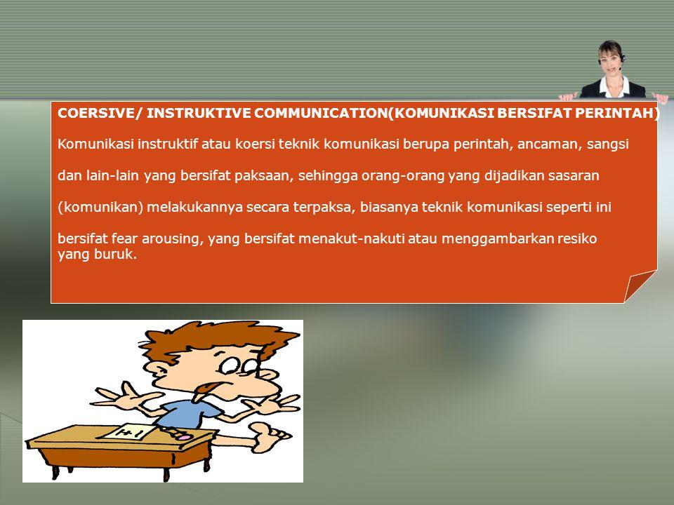 COERSIVE/ INSTRUKTIVE COMMUNICATION(KOMUNIKASI BERSIFAT PERINTAH)