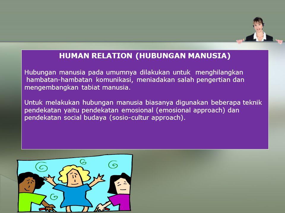 HUMAN RELATION (HUBUNGAN MANUSIA)