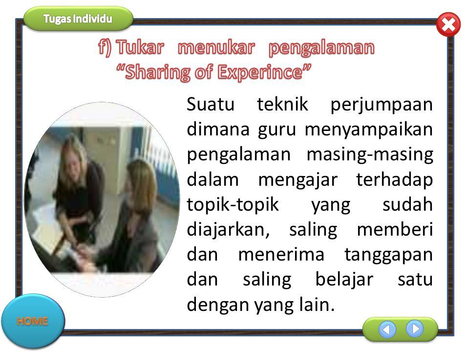 Tukar menukar pengalaman Sharing of Experince