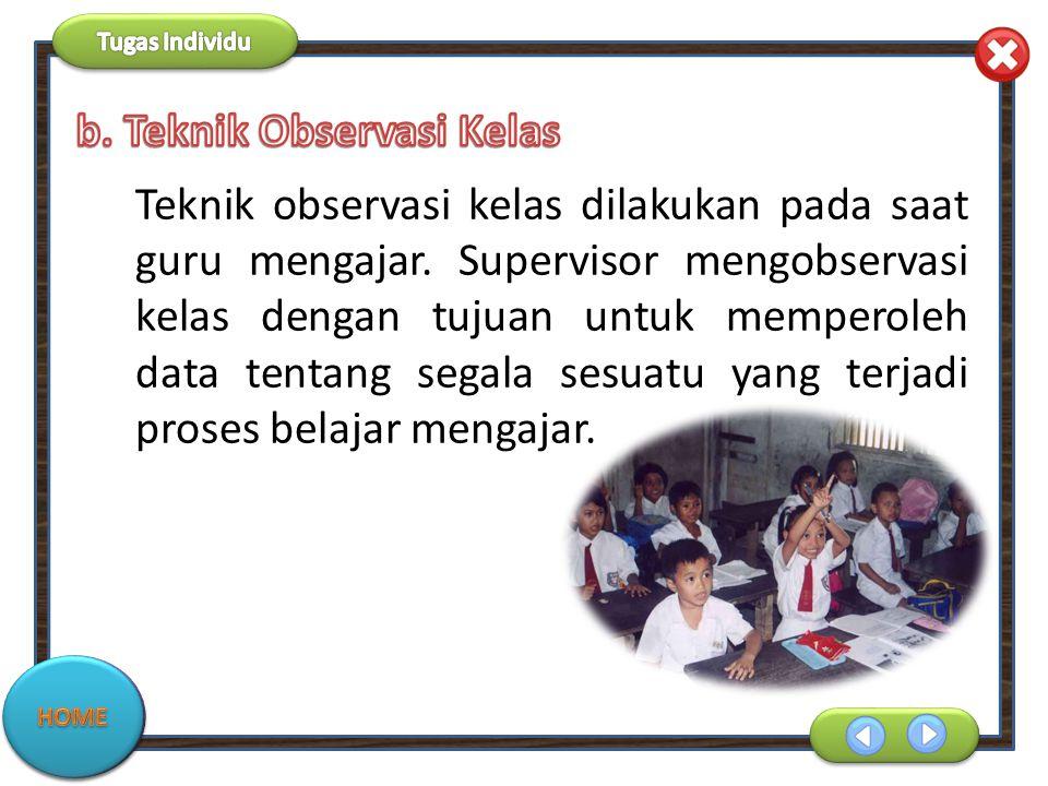 b. Teknik Observasi Kelas