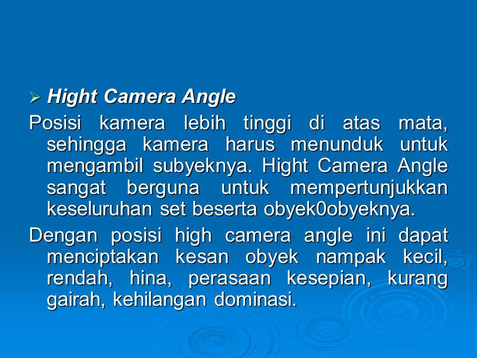 Hight Camera Angle