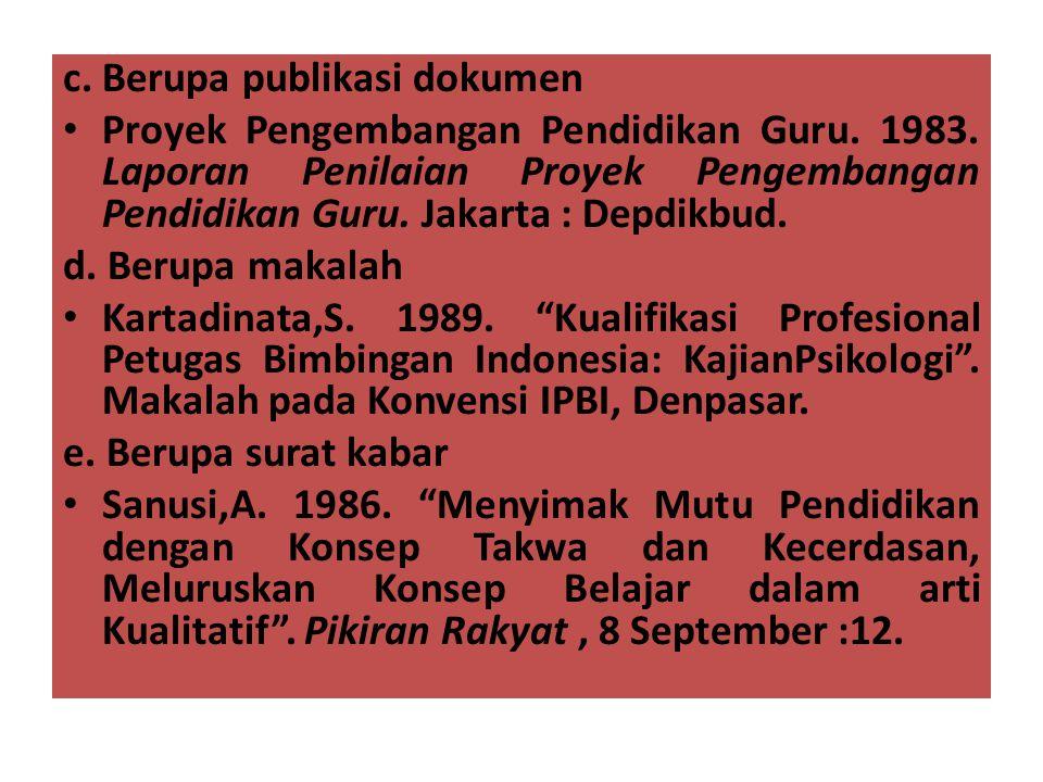 c. Berupa publikasi dokumen