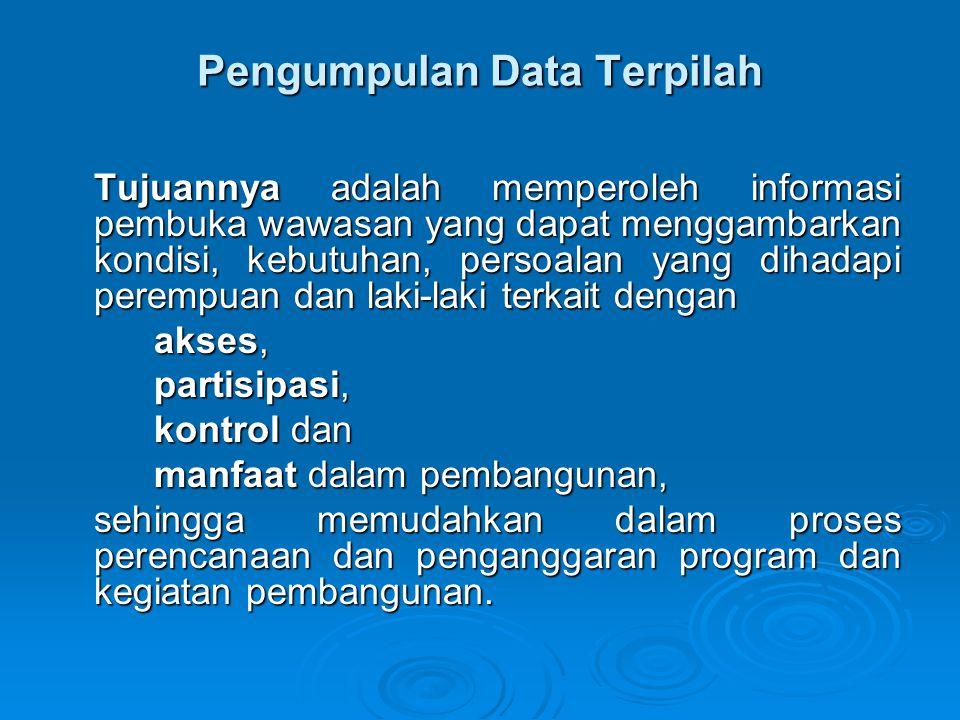 Pengumpulan Data Terpilah