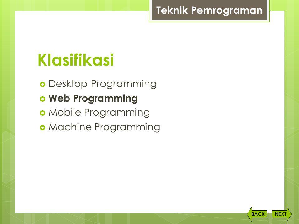 Klasifikasi Teknik Pemrograman Desktop Programming Web Programming