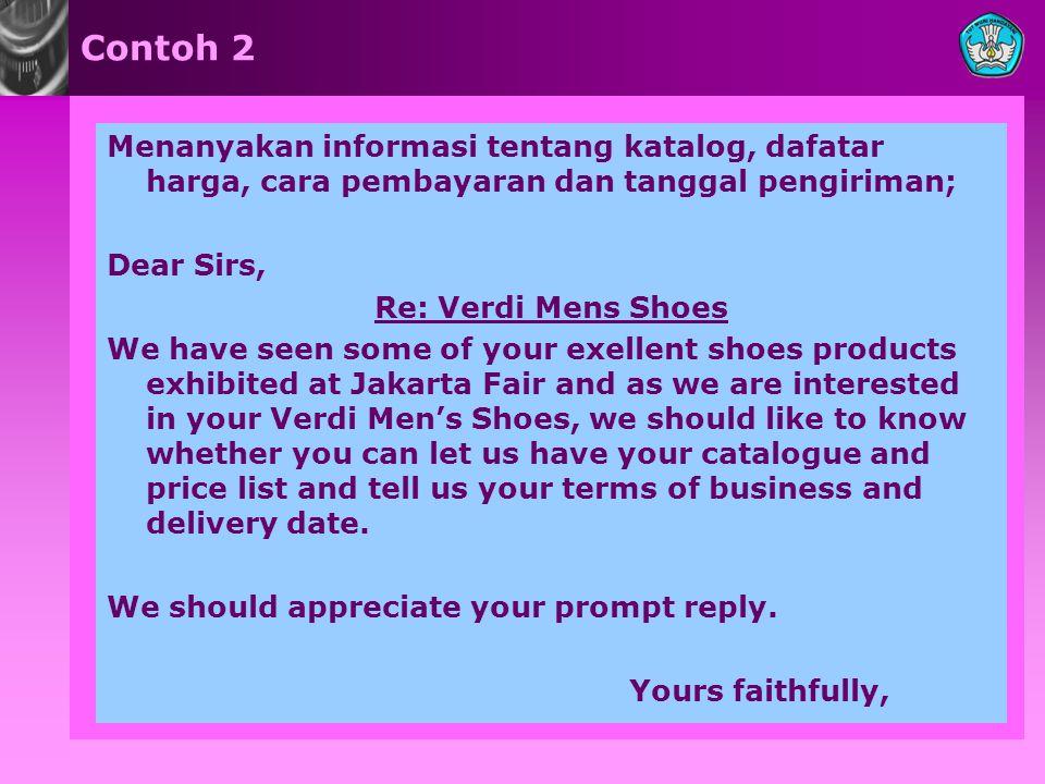 Contoh 2 Menanyakan informasi tentang katalog, dafatar harga, cara pembayaran dan tanggal pengiriman;